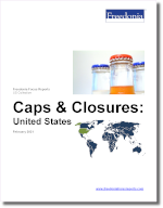 Caps & Closures: United States - The Freedonia Group - Industry Market Research