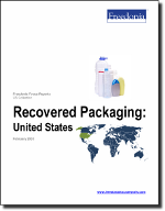 Recovered Packaging: United States - The Freedonia Group - Industry Market Research