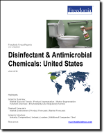 Disinfectant & Antimicrobial Chemicals: United States - The Freedonia Group - Industry Market Research