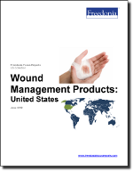 Wound Management Products: United States - The Freedonia Group - Industry Market Research