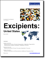 Excipients: United States - The Freedonia Group - Industry Market Research