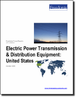 Electric Power Transmission & Distribution Equipment: United States - The Freedonia Group - Industry Market Research