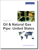 Oil & Gas Pipe: United States - The Freedonia Group - Industry Market Research