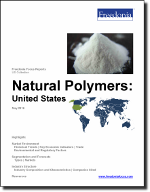 Natural Polymers: United States - The Freedonia Group - Industry Market Research