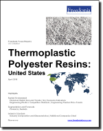 Thermoplastic Polyester Resins: United States - The Freedonia Group - Industry Market Research