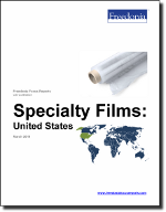 Specialty Films: United States - The Freedonia Group - Industry Market Research
