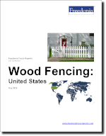 Wood Fencing: United States - The Freedonia Group - Industry Market Research