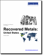 Recovered Metals: United States - The Freedonia Group - Industry Market Research