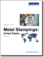 Metal Stampings: United States - The Freedonia Group - Industry Market Research