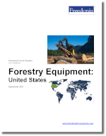 Forestry Equipment: United States - The Freedonia Group - Industry Market Research