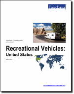 Recreational Vehicles: United States - The Freedonia Group - Industry Market Research