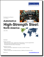 Automotive High-Strength Steel: North America - The Freedonia Group - Industry Market Research