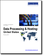 Data Processing & Hosting: United States - The Freedonia Group - Industry Market Research