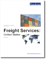 Freight Services: United States - The Freedonia Group - Industry Market Research