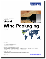 World Wine Packaging - The Freedonia Group - Industry Market Research