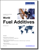 World Fuel Additives - The Freedonia Group - Industry Market Research