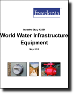World Water Infrastructure Equipment  - The Freedonia Group - Industry Market Research