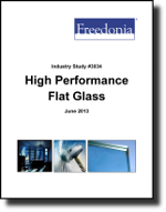 High-Performance Flat Glass  - The Freedonia Group - Industry Market Research