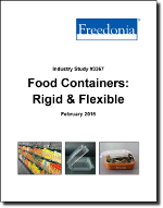 Food Containers: Rigid & Flexible - The Freedonia Group - Industry Market Research