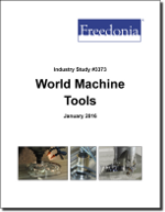 World Machine Tools - The Freedonia Group - Industry Market Research