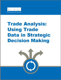 Trade Analysis: Using Trade Data in Strategic Decision Making White Paper