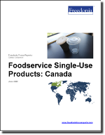 Foodservice Single-Use Products: Canada - The Freedonia Group - Industry Market Research