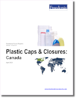 Plastic Caps & Closures: Canada - The Freedonia Group - Industry Market Research
