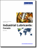 Industrial Lubricants: Canada - The Freedonia Group - Industry Market Research