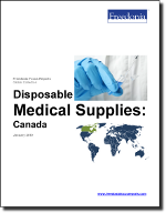Disposable Medical Supplies: Canada - The Freedonia Group - Industry Market Research