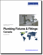 Plumbing Fixtures & Fittings: Canada - The Freedonia Group - Industry Market Research