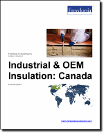 Industrial & OEM Insulation: Canada - The Freedonia Group - Industry Market Research
