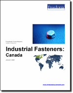 Industrial Fasteners: Canada - The Freedonia Group - Industry Market Research