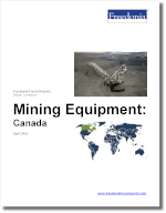 Mining Equipment: Canada - The Freedonia Group - Industry Market Research