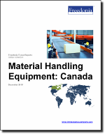Material Handling Equipment: Canada - The Freedonia Group - Industry Market Research