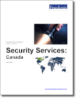 Security Services: Canada - The Freedonia Group - Industry Market Research
