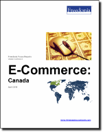 E-Commerce: Canada - The Freedonia Group - Industry Market Research