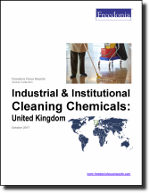 Industrial & Institutional Cleaning Chemicals: United Kingdom - The Freedonia Group - Industry Market Research