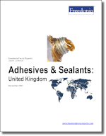 Adhesives & Sealants: United Kingdom - The Freedonia Group - Industry Market Research