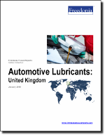Automotive Lubricants: United Kingdom - The Freedonia Group - Industry Market Research