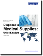 Disposable Medical Supplies: United Kingdom - The Freedonia Group - Industry Market Research