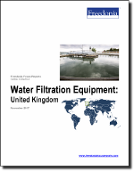 Water Filtration Equipment: United Kingdom - The Freedonia Group - Industry Market Research