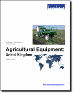 Agricultural Equipment: United Kingdom - The Freedonia Group - Industry Market Research