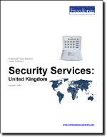 Security Services: United Kingdom - The Freedonia Group - Industry Market Research