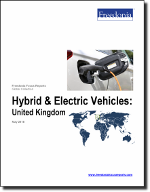 Hybrid & Electric Vehicles: United Kingdom - The Freedonia Group - Industry Market Research