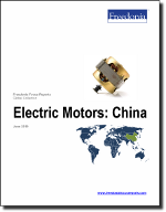 Electric Motors: China - The Freedonia Group - Industry Market Research