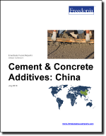 Cement & Concrete Additives: China - The Freedonia Group - Industry Market Research