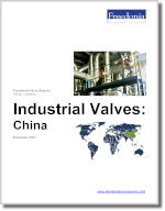 Industrial Valves: China - The Freedonia Group - Industry Market Research