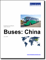Buses: China - The Freedonia Group - Industry Market Research