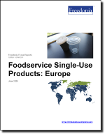 Foodservice Single-Use Products: Europe - The Freedonia Group - Industry Market Research