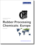 Rubber Processing Chemicals: Europe - The Freedonia Group - Industry Market Research